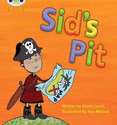 Bug Club Phonics Bug Set 01-02 Sid's Pit by Emma Lynch
