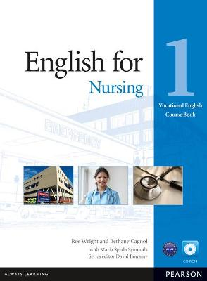 English for Nursing Level 1 Coursebook and CD-ROM Pack by Ros Wright, Bethany Cagnol, Maria Spada Symonds
