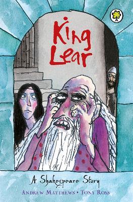 Shakespeare Stories: King Lear Shakespeare Stories for Children by Andrew Matthews