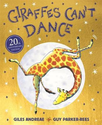 Cover for Giraffes Can't Dance 20th Anniversary Edition by Giles Andreae