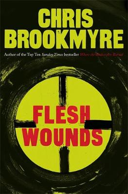 Flesh Wounds by Christopher Brookmyre