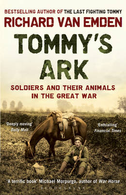 Tommy's Ark Soldiers and their Animals in the Great War by Richard Van Emden