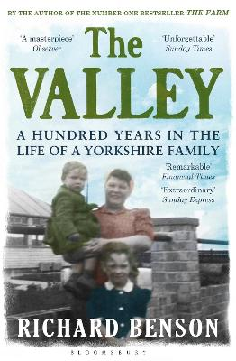 The Valley A Hundred Years in the Life of a Yorkshire Family by Richard Benson