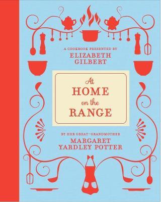 At Home on the Range by Margaret Yardley Potter, Elizabeth Gilbert