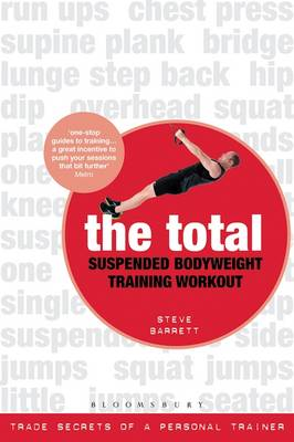 The Total Suspended Bodyweight Training Workout Trade Secrets of a Personal Trainer by Steve Barrett