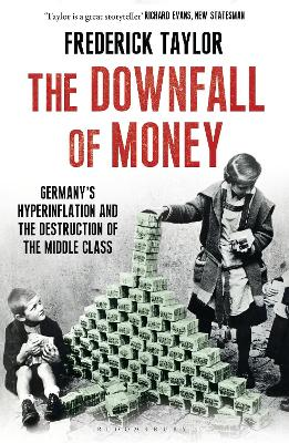 The Downfall of Money Germany's Hyperinflation and the Destruction of the Middle Class by Frederick Taylor