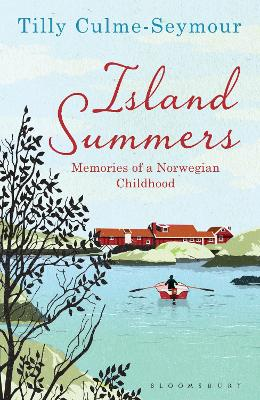 Island Summers Memories of a Norwegian Childhood by Tilly Culme-Seymour