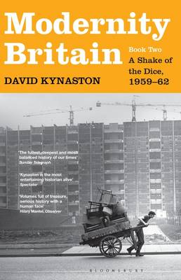 Modernity Britain Book Two: A Shake of the Dice, 1959-62 by David Kynaston