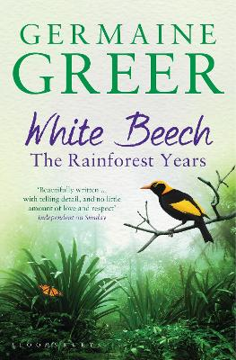 White Beech The Rainforest Years by Dr. Germaine Greer