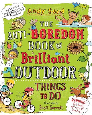 Cover for The Anti-Boredom Book of Brilliant Outdoor Things to Do by Andy Seed