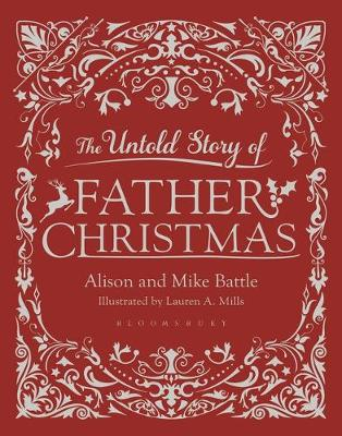 The Untold Story of Father Christmas by Alison Battle, Mike Battle