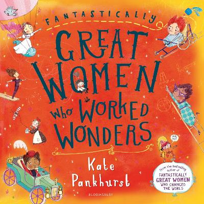 Cover for Fantastically Great Women Who Worked Wonders by Kate Pankhurst