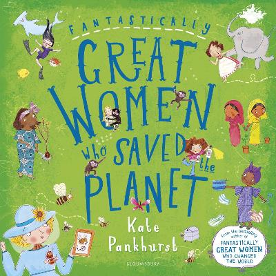 Fantastically Great Women Who Saved the Planet