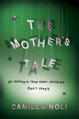 The Mother's Tale by Camilla Noli