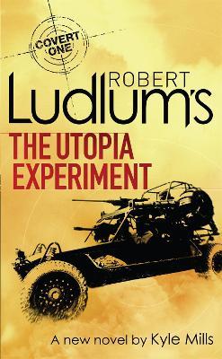 Robert Ludlum's The Utopia Experiment by Robert Ludlum, Kyle Mills