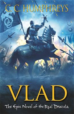 Vlad: The Last Confession by C. C. Humphreys