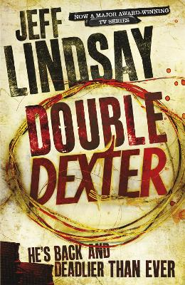 Double Dexter A Novel by Jeff Lindsay