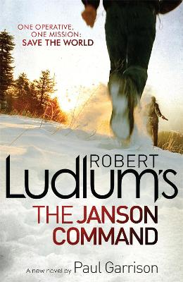 Robert Ludlum's The Janson Command by Robert Ludlum, Paul Garrison