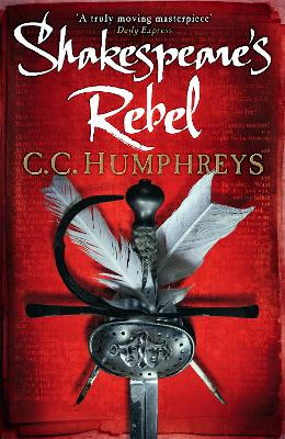 Shakespeare's Rebel by C. C. Humphreys