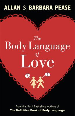 The Body Language of Love by Allan Pease, Barbara Pease