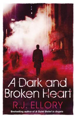 A Dark and Broken Heart by R. J. Ellory