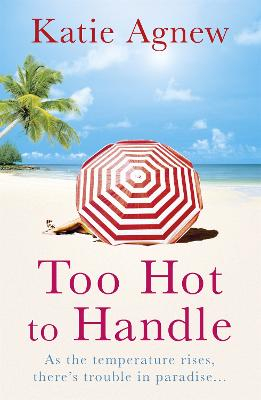 Too Hot to Handle by Katie Agnew
