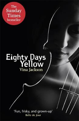 Eighty Days Yellow by Vina Jackson