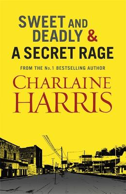 Sweet and Deadly and a Secret Rage by Charlaine Harris