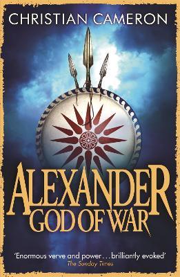 Alexander God of War by Christian Cameron