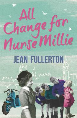 All Change for Nurse Millie by Jean Fullerton