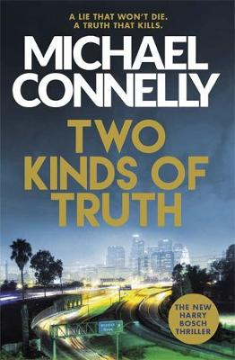 Cover for Two Kinds of Truth by Michael Connelly
