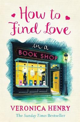 Cover for How to Find Love in a Book Shop by Veronica Henry