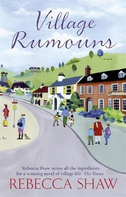 Village Rumours by Rebecca Shaw