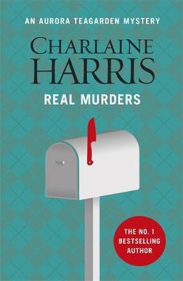 Real Murders An Aurora Teagarden Novel by Charlaine Harris