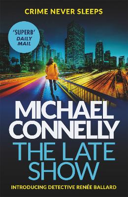 Cover for The Late Show by Michael Connelly