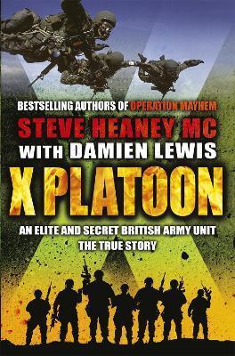 X Platoon by Steve, MC Heaney, Damien Lewis