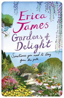 Gardens of Delight by Erica James