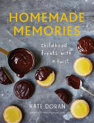 Homemade Memories Childhood Treats with a Twist by Kate Doran
