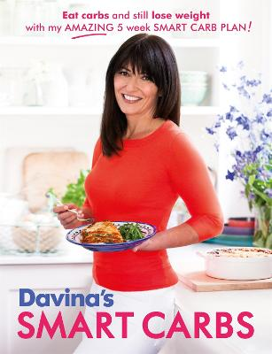 Davina's Smart Carbs Eat Carbs and Still Lose Weight with My Amazing 5 Week Smart Carb Plan by Davina McCall