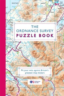 The Ordnance Survey Puzzle Book Pit your wits against Britain's greatest map makers