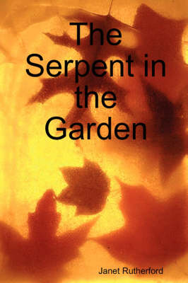 The Serpent in the Garden by Janet Rutherford