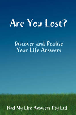 Are You Lost? by Find My Life Answers Pty Ltd