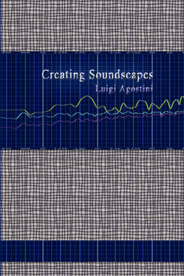 Creating Soundscapes by Luigi Agostini