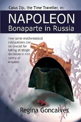 Napoleon Bonaparte in Russia by Regina Goncalves