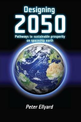 Designing 2050 by Peter Ellyard