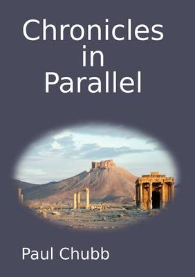 Chronicles in Parallel by Paul Chubb