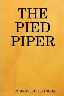 The Pied Piper by ROBERT COLLINSON