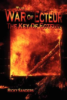 The War of Ecteur - The Key of Ecteur by Ricky Sanders