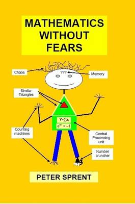 Mathematics Without Fears by Prof. Peter Sprent