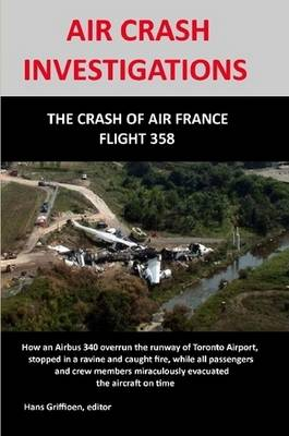 AIR CRASH INVESTIGATION: The Crash of Air France Flight 358 by Hans Griffioen